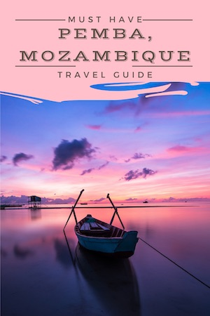 Mozambique is a country with perhaps the most stunning and most unique beaches in Africa and it is well worth the effort. You will explore Pemba Mozambique and we will share the best thing to do, see, and experience as you plan your trip along with some travel tips. #mozambique #africa #africatravel #africadestinations #travelguide #nationalparks #safari #southafrica